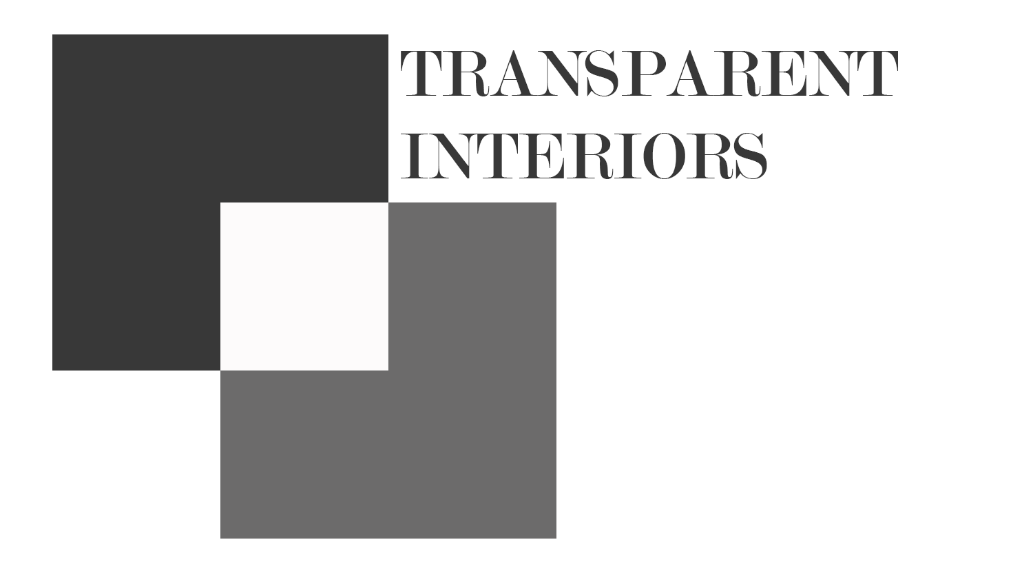 Transparent Interiors